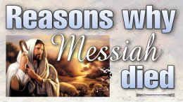 Reasons why Messiah Died!