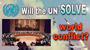 Will the UN Solve World Conflict?