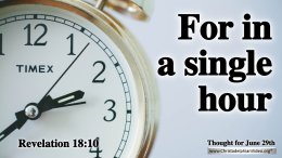 """Daily Readings & Thought for June 29th. """"FOR IN A SINGLE HOUR"""""""