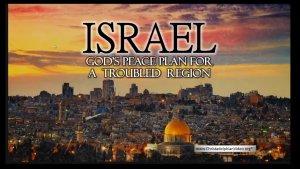 Israel: God's Peace Plan for a Troubled Region