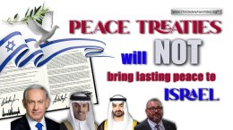 Peace treaties will NOT bring lasting peace to Israel