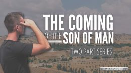 The Coming of the Son of Man - 2 Videos