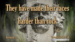 """Daily Readings & Thought for July 15th. """"… FACES HARDER THAN ROCK"""""""