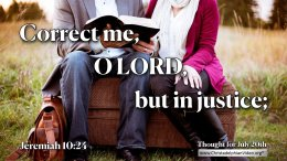 """Daily Readings & Thought for July 20th. CORRECT ME O LORD, BUT …"""""""