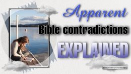 Apparent Bible Contradictions Explained.