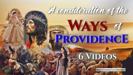 A Consideration of the Ways of Providence - 6 Videos