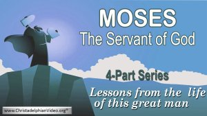 Moses the servant of God - 4 Videos