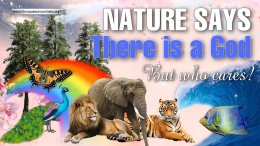 Nature's Evidence:There is a God...But who cares?