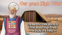 Our great High Priest - 6 Videos