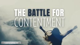The Battle for Contentment!