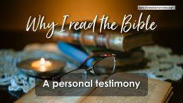 Why I read the Bible! A personal testimony from Christadelphian Phil Mallinder