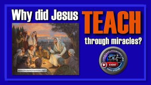 Why did Jesus teach through Miracles?