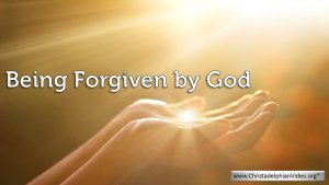 Being forgiven By God!