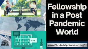Fellowship in a Post Pandemic World!