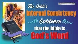 The Bible's Internal Consistency – Evidence that the Bible is God's Word
