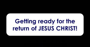 Getting ready for Jesus' Return (30th Oct 2021) - 3 Videos