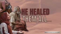 He Healed them all...