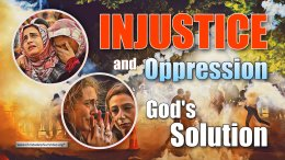 Injustice and Oppression - God's Solution