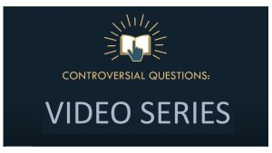 Controversial Questions about the Gospel. - Videos
