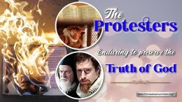 The Protesters: Enduring to preserve the Truth of God