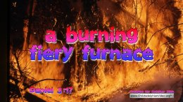"""Daily Readings & Thought for October 25th. """"A BURNING FIERY FURNACE"""""""