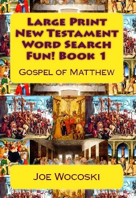 Large Print New Testament Word Search Fun! Book 1: Gospel of Matthew