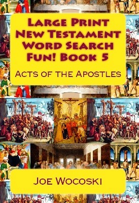 Large Print New Testament Word Search Fun! Book 5: Acts of the Apostles