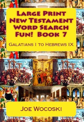 Large Print New Testament Word Search Fun! Book 7: Galatians I to Hebrews IX
