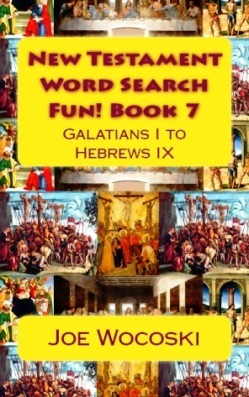 New Testament Word Search Fun! Book 7 Galatians I to Hebrews IX