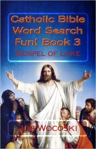 Catholic Bible Word Search Fun! Book 3: Gospel of Luke