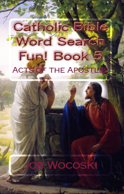 Catholic Bible Word Search Fun! Book 5: Acts of the Apostles