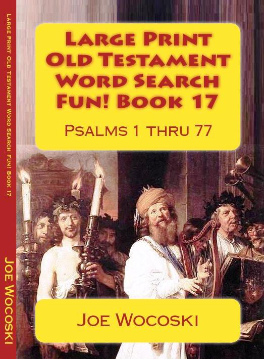 Large Print  Old Testament Word Search Fun! Book 17: Psalms 1 thru 77