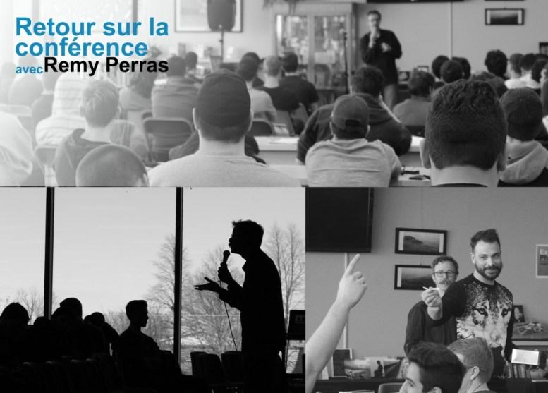 retour sur la conférence de Rémy Perras