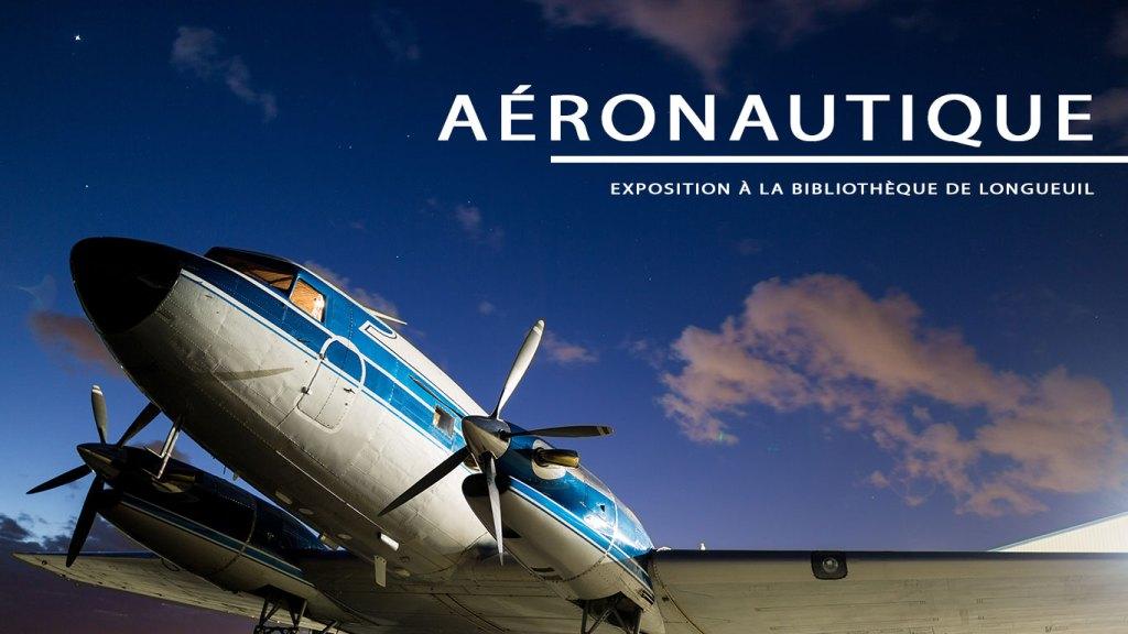 Aéronautique – Exposition à la bibliothèque du campus de Longueuil