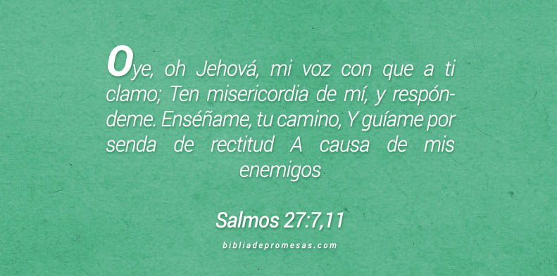 Salmos 27:7,11