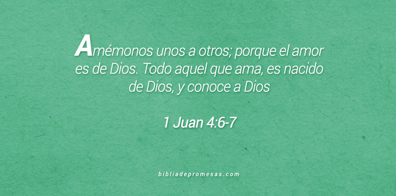 1 Juan 4:6-7
