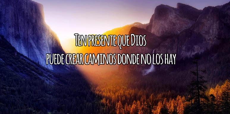 Dios crea nuestros caminos