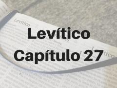 Levítico Capítulo 27