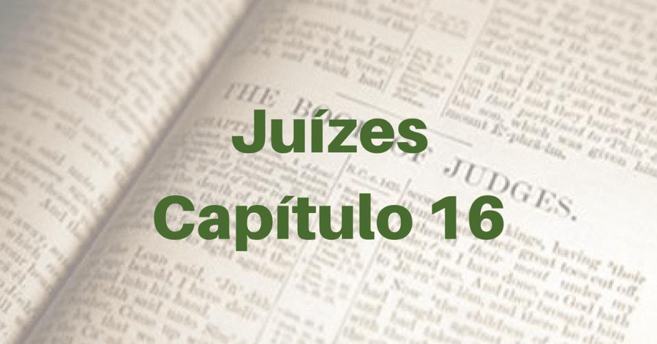 Juízes Capítulo 16