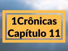 1 Crônicas Capítulo 11