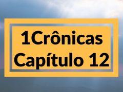 1 Crônicas Capítulo 12