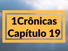 1 Crônicas Capítulo 19