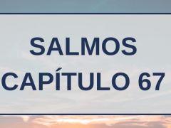 Salmos Capítulo 67