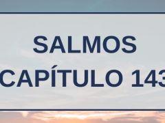 Salmos Capítulo 143