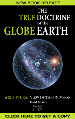 The True Doctrine of the Geocentric Globe Earth book by David Nikao