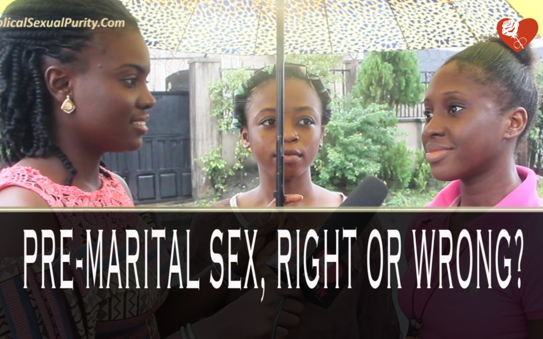 """""""Pre-marital Sex: Right or Wrong?"""" Street Interview Video"""