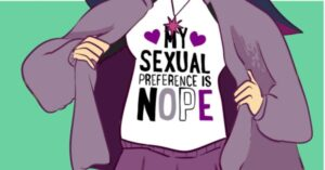To show asexuality