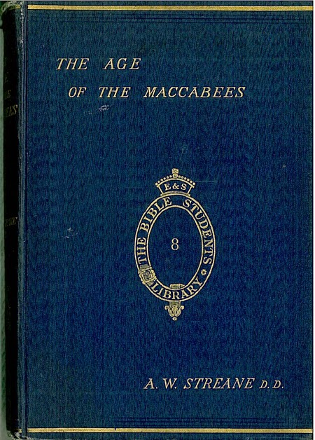 A.W. Streane's The Age of the Maccabees now on-line 1