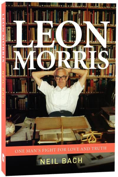 Guest Post by Neil Bach, Biographer of Leon Morris | Biblical Studies