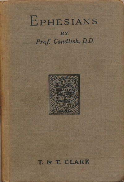 John MacGregor Candlish [1821–1901], The Epistle of Paul to the Ephesians with Introduction and Notes